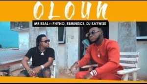 Mr Real – Oloun Ft. Phyno, Reminisce, DJ Kaywise